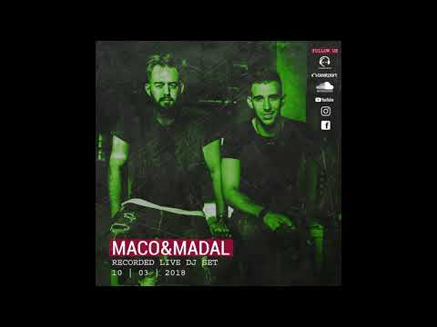 Maco & Madal   Recorded Live   Warm Up Dj Set   10 . 03 . 2018