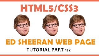 Make an Ed Sheeran Web Page Using HTML & CSS (Part 1/2)