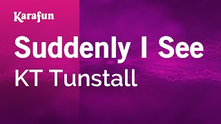 Karaoke Suddenly I See - KT Tunstall *