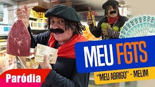 """Baixar MEU FGTS - PARÓDIA DE """"MEU ABRIGO"""" - MELIM"""