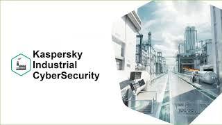Обзор Kaspersky Industrial CyberSecurity: новые возможности, новые технологии