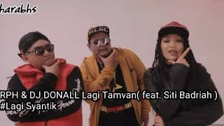 RPH & DJ Donall feat Siti Badriah Lagi Tamvan (Lirik)