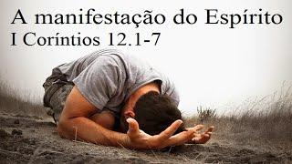 A Manifestação do Espírito 1Co12.1-7 - Rev. Anatote - Culto 13-06-2021