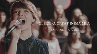 Cel ce-a creat inima mea Sanctus Pro Deo [Official Music Video]
