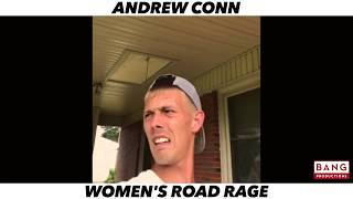 COMEDIAN ANDREW CONN: WOMEN'S ROAD RAGE LOL COMEDY FUNNY LAUGH