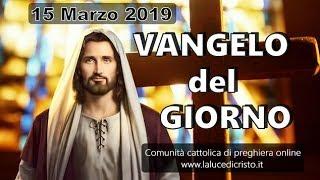 Gambar cover VANGELO DEL GIORNO VENERDI 15 MARZO 2019 ❤️ Va'prima a riconciliarti con il tuo fratello