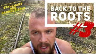 BACK TO THE ROOTS #3 - Stahlhart wie Bahngleise!!!