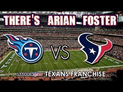 THERE'S THE ARIAN FOSTER I KNOW - MADDEN 25 - Tennessee Titans vs. Houston Texans - Episode 3