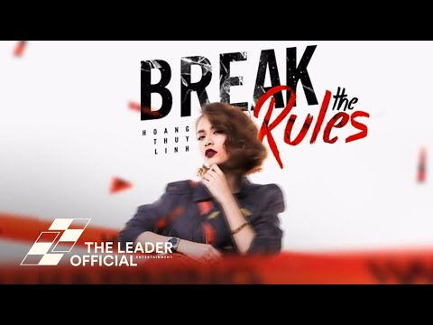 Hoàng Thùy Linh - Break The Rules (Lyrics MV)