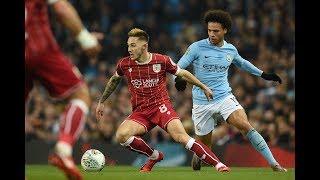 ● Bristol City vs Manchester City 2-3 All Goals & Highlights - Carabao Cup 23/01/2018