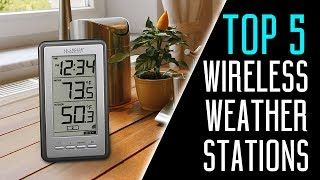 Best Weather Stations - Best Wireless Weather Stations to Buy in 2018