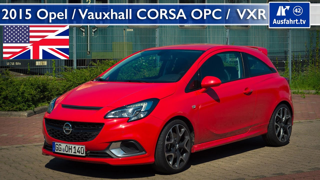 2015 opel corsa opc 2015 vauxhall corsa vxr test test drive and in depth review english. Black Bedroom Furniture Sets. Home Design Ideas