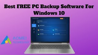 Best FREE PC Backup Software For Windows 10
