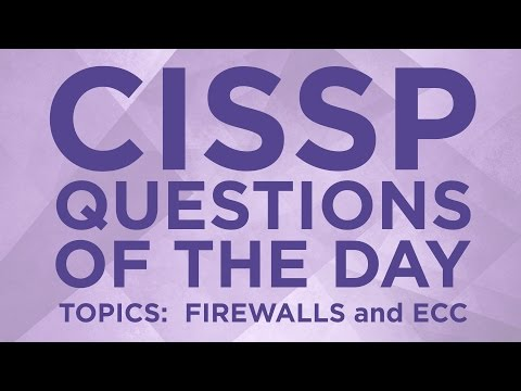 CISSP Practice Questions of the Day from IT Dojo - #12 - Firewalls and ECC