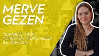 """""""Scrabble"""" filmi yönetmeni Merve Gezen ile röportaj"""