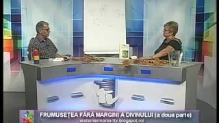VIATA IN ARMONIE - MARIUS GHIDEL- FRUMUSETEA FARA MARGINI A DIVINULUI (a doua parte)_20.10 ...