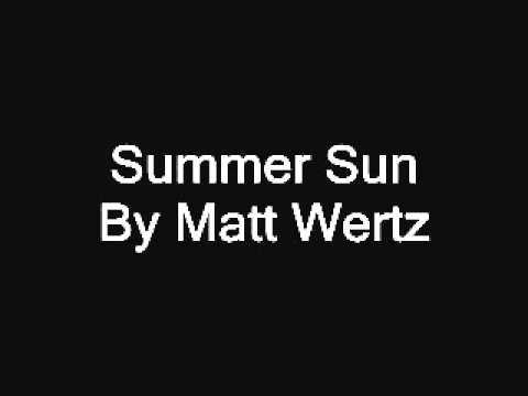 Summer sun- matt wertz