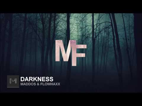 Maddos ft FlowHaXx  Darkness
