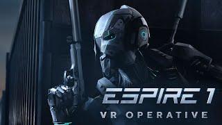 Espire 1: VR Operative Launch Trailer