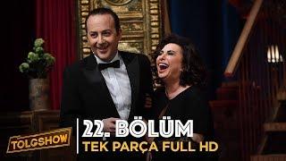 TOLGSHOW 22. Bölüm | Tek Parça Full HD