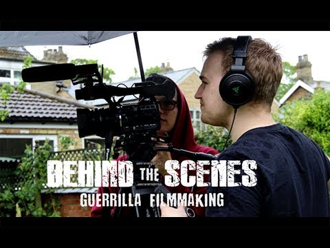 Behind the Scenes Guerrilla Filmmaking
