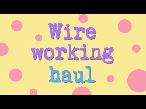 ~Wire working haul~