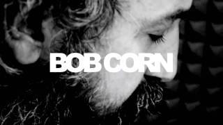 "Less tv presents: Bob Corn ""Just The Garden"" [Maps Session]"