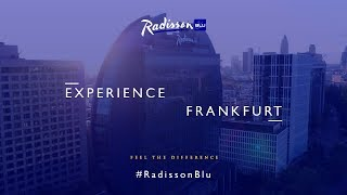 Visit Frankfurt with Radisson Blu