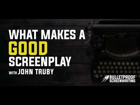 What Makes A Good Screenplay With John Truby // Bulletproof Screenwriting
