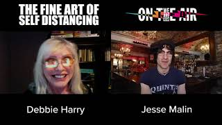"""THE FINE ART OF SELF DISTANCING WITH JESSE MALIN & DEBBIE HARRY (BLONDIE) - WE ARE HEAR """"ON THE AIR"""""""