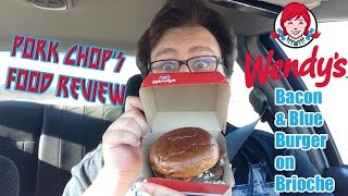Pork Chop's Food Review: Wendy's Bacon & Blue Burger On Brioche