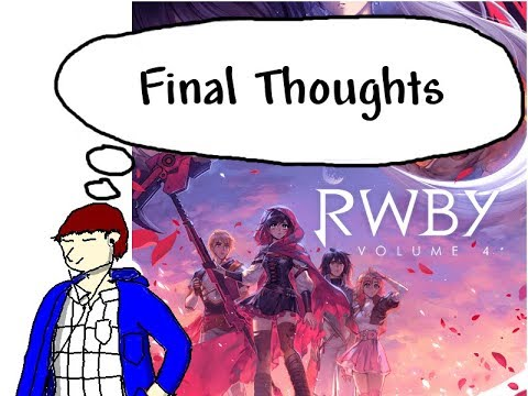 Thoughts - RWBY Vol. 4: Final Thoughts