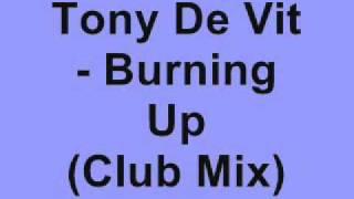 Tony De Vit - Burning Up (Club Mix)