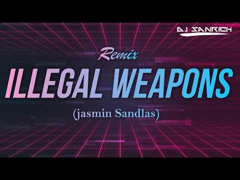 Dj Sanrich- Illegal weapons | jasmin...