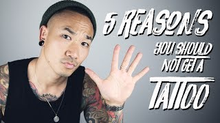 5 REASONS WHY YOU SHOULD 'NOT' GET A TATTOO | @THESTYLEDOGG