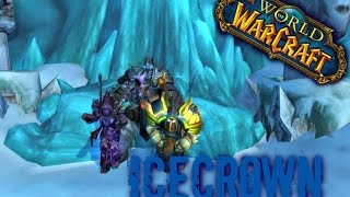 World of Warcraft Let's Play 100; ICECROWN- Hanging with Arthas!