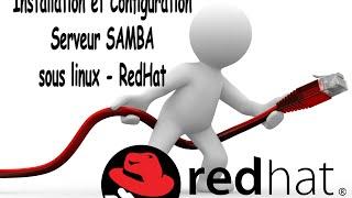 Installation et Configuration Serveur SAMBA sous linux - RedHat