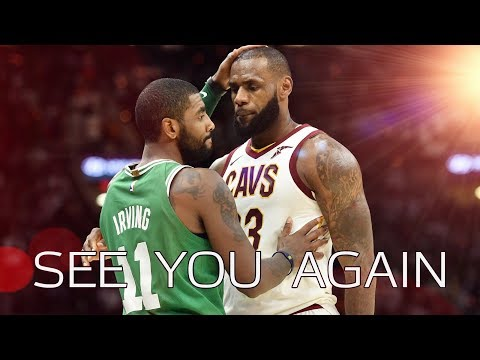 Kyrie Irving & LeBron James - 'See You Again' (Emotional) Mix