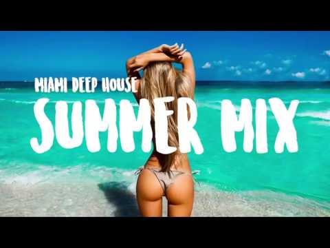 HELLO SUMMER 2017 🌴 BEST OF DEEP TROPICAL HOUSE CHILL OUT MUSIC MIX  KYGO, THE CHAINSMOKERS