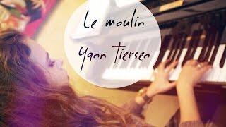 [PIANO] LE MOULIN - Yann Tiersen