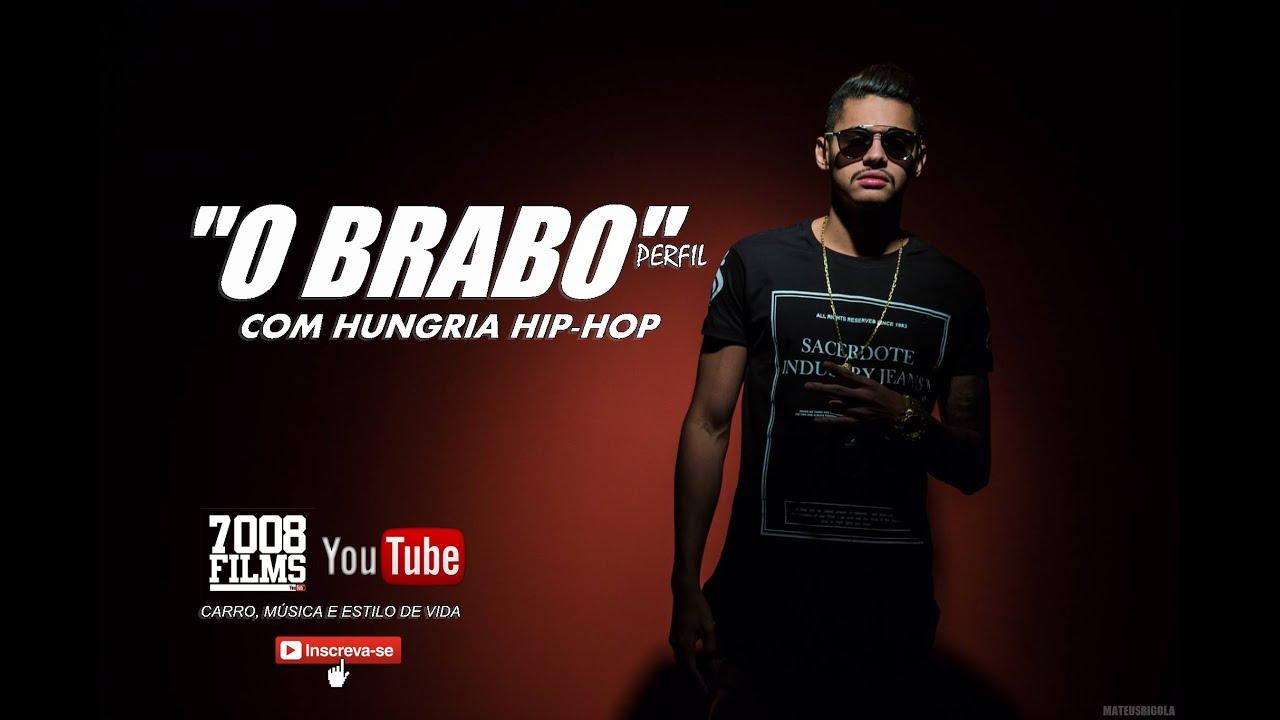 O Brabo Perfil Hungria Hip Hop Sonhos Lutas E Conquistas Canal