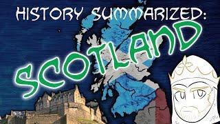 History Summarized: Scotland