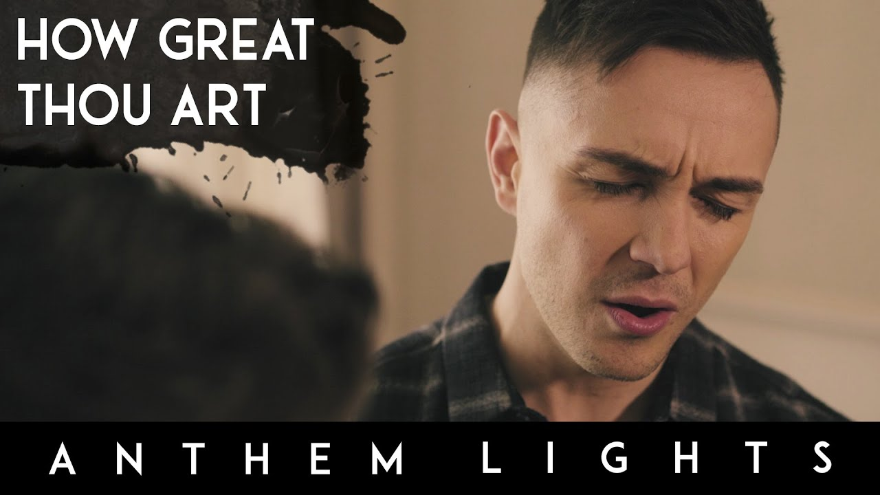 How Great Thou Art Anthem Lights A Cappella Cover Youtube