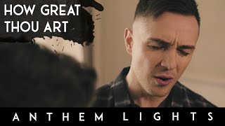 How Great Thou Art | Anthem Lights A Cappella Cover
