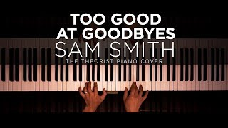 Sam Smith - Too Good At Goodbyes | The Theorist Piano Cover