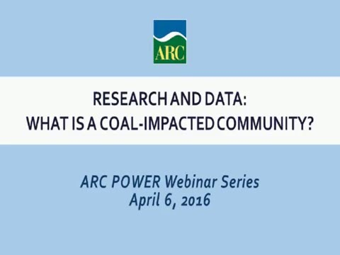ARC Webinar 4/6/16: Research and Data: What is a Coal-Impacted Community?