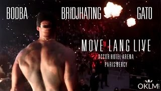 Booba x Gato x Bridjahting - Mové Lang (Live Paris Bercy)