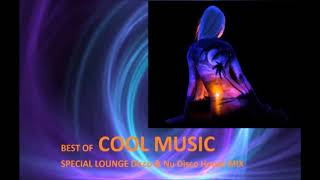 BEST OF COOL MUSIC SPECIAL LOUNGE Disco & Nu Disco House MIX 2