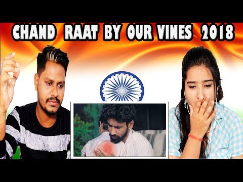 Indian Reaction On Chand Raat By Our Vines 2018 New | Krishna Views