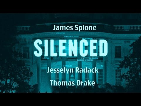 SILENCED - Whistleblower Documentary w. Thomas Andrew Drake, Jesselyn Raddack + James Spione